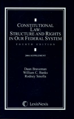 Constitutional Law: Stuctures and Rights in Our Federal System