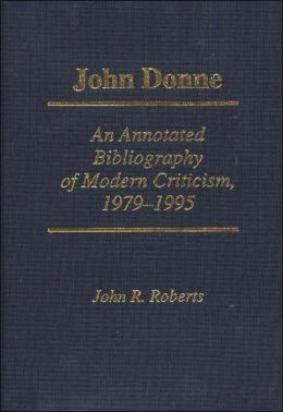 John Donne: An Annotated Bibliography of Modern Criticism, 1979/1995