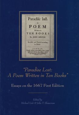 Paradise Lost -- A Poem Written in Ten Books: Essays on the 1667 First Edition