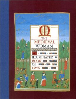 Medieval Woman: An Illuminated Book of Days