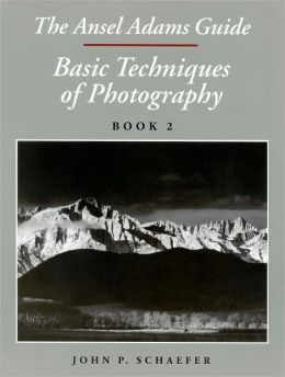 Ansel Adams Guide: Basic Techniques of Photography