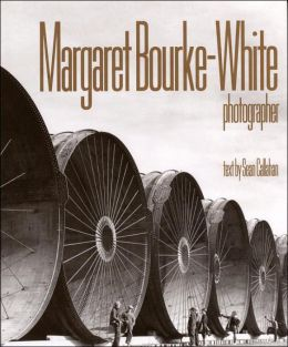 Margaret Bourke-White: Photographer