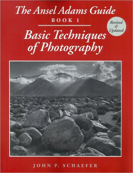 The Ansel Adams Guide: Basic Techniques of Photography - Book 1