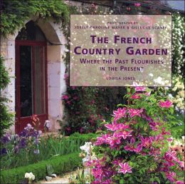 The French Country Garden: Where the Past Flourishes in the Present