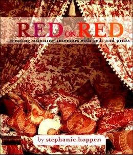 Red on Red: Creating Stunning Interiors Using Reds and Pinks