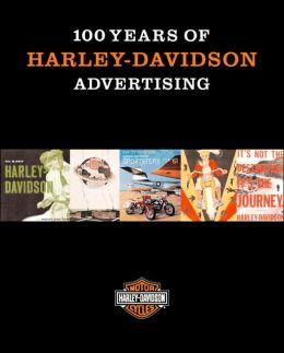 100 Years of Harley-Davidson Advertising Jack Supple and Thomas C. Bolfert