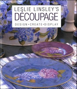 Leslie Linsley's Decoupage