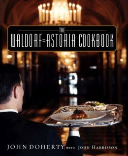 The Waldorf-Astoria Cookbook