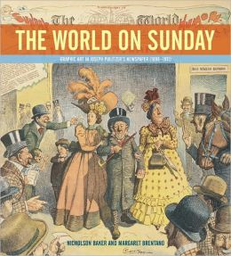 The World on Sunday: Graphic Art in Joseph Pulitzer's Newspaper (1898 - 1911)