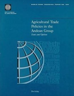 Agricultural Trade Policies in the Andean Group: Issues and Options