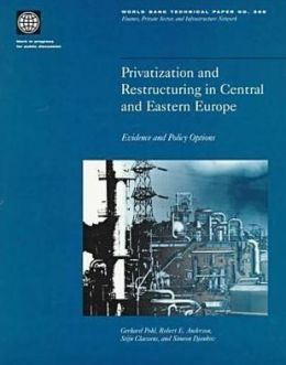 Privatization and Restructuring in Central and Eastern Europe: Evidence and Policy Options