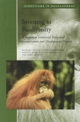 Investing in Biodiversity: A Review of Indonesia's Integrated Conservation and Development Projects