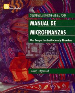 Manual de Microfinanzas: Una Perspectiva Institucional y Financiera