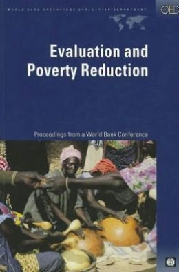 Evaluation and Poverty Reduction: Proceedings from a World Bank Conference