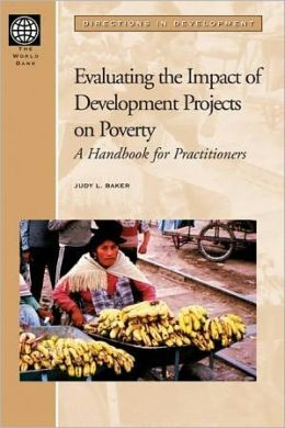 Evaluating the Impact of Development Projects on Poverty: A Handook for Practitioners
