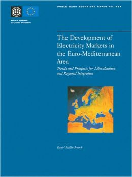 The Development of Electricity Markets in the Euro-mediterranean Area: Trends and Prospects for Liberalization and Regional Intergration