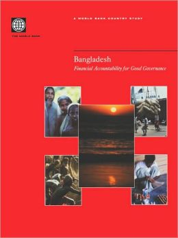 Bangladesh: Financial Accountability for Good Governance