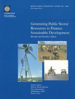 Generating Public Sector Resources to Finance Sustainable Development: Revenue and Incentive Effects