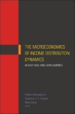 The Microeconomics of Income Distribution Dynamics in East Asia and Latin America