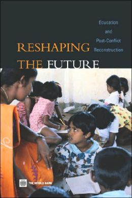 Reshaping the Future: Education and Post-Conflict Reconstruction
