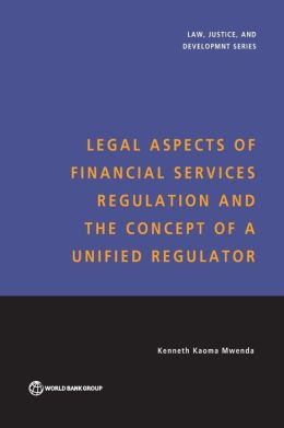 Legal Aspects of Financial Services Regulation and the Concept of a Unified Regulator