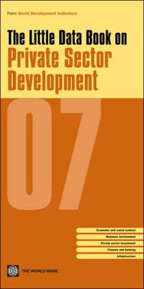 Little Data Book on Private Sector Development 2007