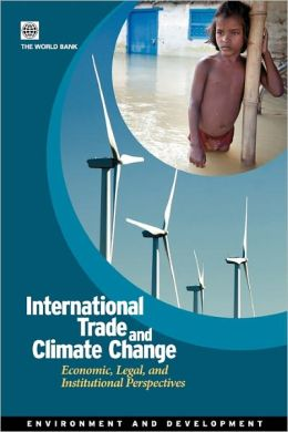 International Trade and Climate Change: Economic, Legal, and Institutional Perspectives