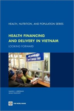 Health Financing and Delivery in Vietnam: Looking Forward