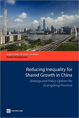 Reducing Inequality for Shared Growth in China: Strategy and Policy Options for Guangdong Province