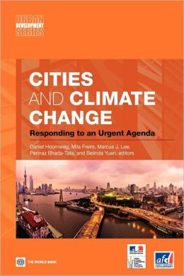 Cities and Climate Change: Responding to an Urgent Agenda