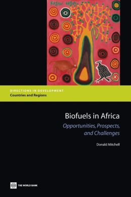 Biofuels in Africa: Opportunities, Prospects, and Challenges