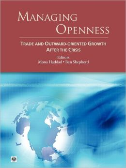 Managing Openness: Trade and Outward-Oriented Growth after the Crisis