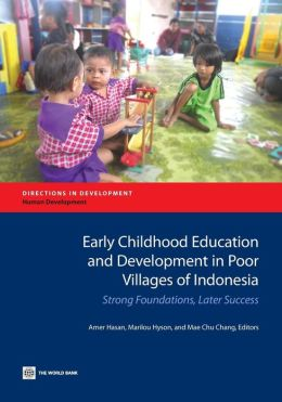 Early Childhood Education and Development in Poor Villages of Indonesia: Strong Foundations, Later Success
