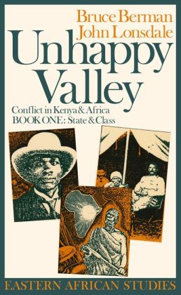 Unhappy Valley, Book One: Conflict in Kenya & Africa