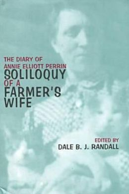 Soliloquy of a Farmer's Wife: The Diary of Annie Elliot Perrin