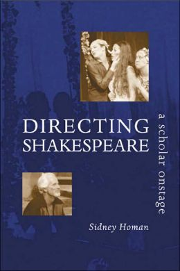 Directing Shakespeare: A Scholar Onstage