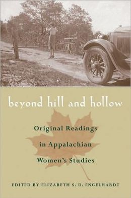Beyond Hill and Hollow: Original Readings in Appalachian Women's Studies