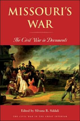 Missouri's War: The Civil War in Documents
