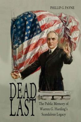 Dead Last: The Public Memory of Warren G. Harding's Scandalous Legacy