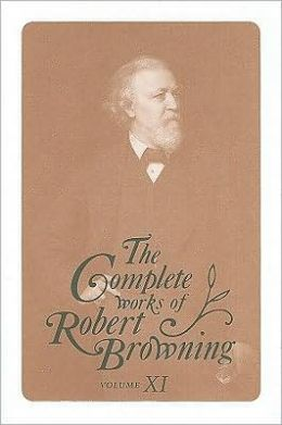 The Complete Works of Robert Browning, Volume 11: With Variant Readings and Annotations