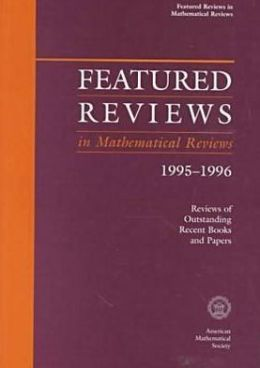 Featured Reviews in Mathematical Reviews, 1995-1996
