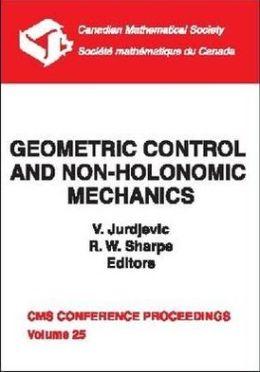 Geometric Control and Non-Holonomic Mechanics: Conference on Geometric Control and Non-Holomorphic Mechanics, June 19-21, 1996, Mexico City