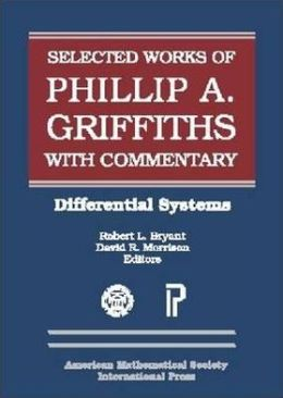 The Selected Works of Phillip A. Griffiths with Commentary: Differential Systems