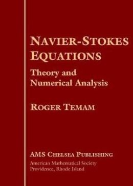 Navier-Stokes Equations: Theory and Numerical Analysis