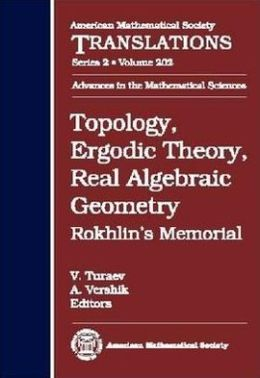Topology, Ergodic Theory, Real Algebraic Geometry