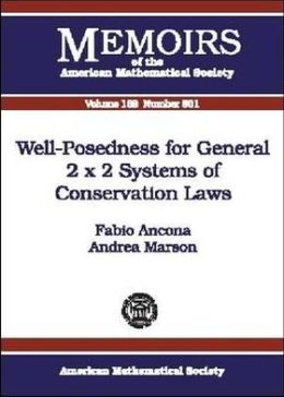 Well-Posedness for General 2 X 2 Systems of Conservation Laws (Memoirs of the American Mathematical Society Series #801)