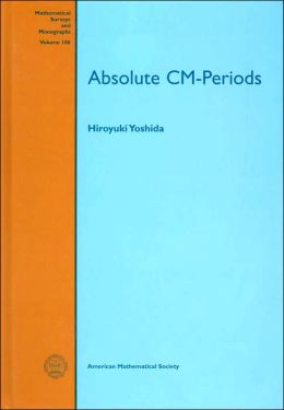 Absolute CM-Periods (Mathematical Surveys and Monographs Series)
