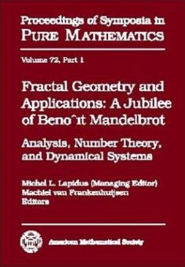 Fractal Geometry and Applications: A Jubilee of Benoit Mandelbrot - Analysis, Number Theory, and Dynamical Systems