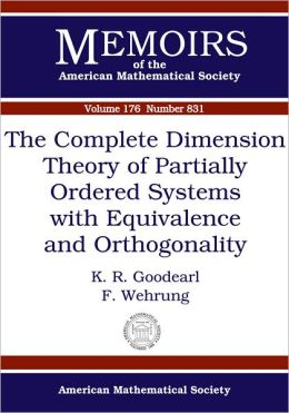 The Complete Dimension Theory of Partially Ordered Systems with Equivalence and Orthogonality