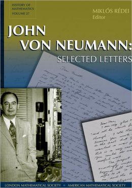 John Von Neumann - Selected Letters